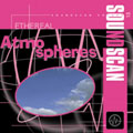 Soundscan 13: Ethereal Atmospheres